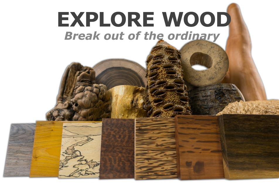 Explore wood, break out of the ordinary